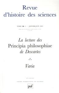 Laurence Devillairs et Catherine Chevalley - Revue d'histoire des sciences N° 58-1, Janvier-Jui : La lecture des Principia philosophiae de Descartes.