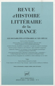 José-Luis Diaz - Revue d'histoire littéraire de la France N° 3, Juillet 2010 : Les sociabilités littéraires au XIXe siècle.