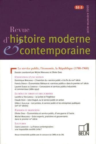 Michel Margairaz et Olivier Dard - Revue d'histoire moderne et contemporaine Tome 52 N° 3, Juille : Le service public, l'économie, la République (1780-1960).