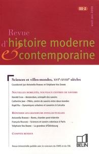 Antonella Romano et Stéphane Van Damme - Revue d'histoire moderne et contemporaine Tome 55 N° 2, Avril- : Sciences et villes-mondes, XVIe-XVIIIe siècles.