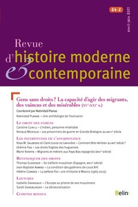 Philippe Minard - Revue d'histoire moderne et contemporaine Tome 64 N° 2, avril- : Gens sans droits ? La capacité d'agir des migrants, des vaincus et des misérables (XVe-XXIe s.).