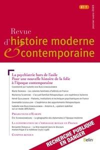 Isabelle von Bueltzingsloewen - Revue d'histoire moderne et contemporaine Tome 67 N° 1, janvie : La psychiatrie hors de l'asile - Pour une nouvelle histoire de la folie à l'époque contemporaine.