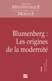 Didier Deleule - Revue de Métaphysique et de Morale N° 1, janvier 2012 : Blumenberg : Les origines de la modernité.
