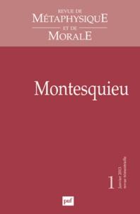 Christiane Menasseyre et Denis de Casabianca - Revue de Métaphysique et de Morale N° 1, Janvier-mars 2 : Montesquieu.
