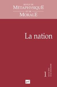 Bernard Bourgeois - Revue de Métaphysique et de Morale N° 1, Janvier-mars 2 : La nation.