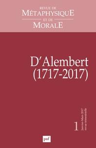 Isabelle Thomas-Fogiel - Revue de Métaphysique et de Morale N° 1, janvier-mars 2 : D'Alembert (1717-2017).