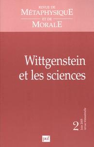 Bernard Bourgeois et Christiane Chauviré - Revue de Métaphysique et de Morale N° 2/2005 : Wittgenstein et les sciences.