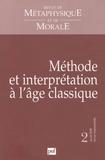 Isabelle Thomas-Fogiel - Revue de Métaphysique et de Morale N° 2, Avril 2009 : Méthode et interprétation a l'âge classique.