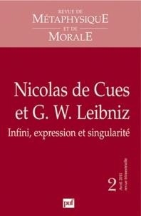 Anne-Lise Rey et Frédéric Vengeon - Revue de Métaphysique et de Morale N° 2, Avril-juin 201 : Nicolas de Cues et G.W. Leibniz : infini, expression et singularité.