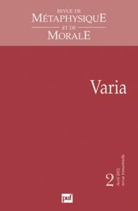 Alice Lamy et Dan Arbib - Revue de Métaphysique et de Morale N° 2, Avril-juin 201 : Varia.