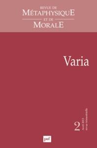 Didier Deleule - Revue de Métaphysique et de Morale N° 2, Avril-juin 201 : Varia.