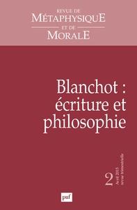 Eric Hoppenot - Revue de Métaphysique et de Morale N° 2, Avril-juin 201 : Blanchot : écriture et philosophie.