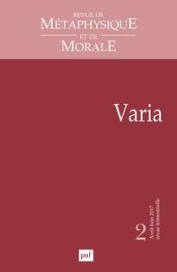 Isabelle Thomas-Fogiel - Revue de Métaphysique et de Morale N° 2, avril-juin 201 : Varia.