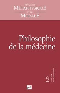 Didier Deleule - Revue de Métaphysique et de Morale N° 2, Juin 2014 : Philosophie de la médecine.