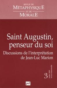 Emmanuel Falque - Revue de Métaphysique et de Morale N° 3, juillet 2009 : Saint-Augustin, penseur du soi - Discussions de l'interprétation de Jean-Luc Marion.
