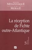 Isabelle Thomas-Fogiel - Revue de Métaphysique et de Morale N° 3, Juillet 2011 : La réception de Fichte outre-Atlantique.
