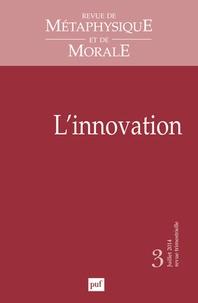 Didier Deleule - Revue de Métaphysique et de Morale N° 3, Juillet-septem : L'innovation.