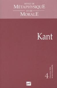 Didier Deleule et Pierre Osmo - Revue de Métaphysique et de Morale N° 4 Décembre 2004 : Kant.