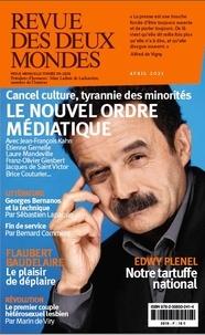 Valérie Toranian - Revue des deux Mondes Avril 2021 : Le nouvel ordre médiatique - Cancel culture, tyrannie des minorités.