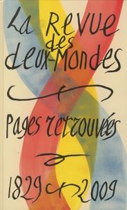 Alfred de Vigny et Alexandre Dumas - Revue des deux Mondes  : Hors série anniversaire 180 ans - Pages retrouvées, 1829-2009.