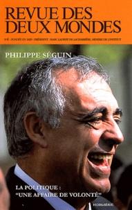 """Michel Crépu - Revue des deux Mondes Hors-Série, Janvier : Philippe Séguin - La politique : """"une affaire de volonté""""."""