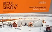 Catherine Henriette - Revue des deux Mondes Hors-série Octobre 2 : Conte d'hiver, conte d'été.