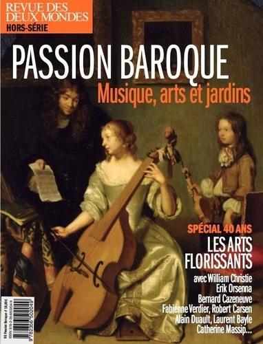 Valérie Toranian - Revue des deux Mondes Hors-série : Passion baroque - Musique, arts et jardins : les arts florissants spécial 40 ans.