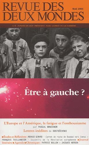 Collectif - Revue des deux Mondes Mai 2003 : Etre à gauche ?.