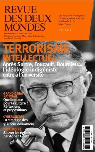 Revue des deux Mondes Mai 2019 Terrorisme intellectuel. Après Sartre, Foucault, Bourdieu... l'idéologie indigéniste entre à l'université