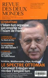 Valérie Toranian - Revue des deux Mondes Mars 2021 : Le spectre ottoman - Comment Erdogan veut recréer l'empire turc.