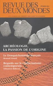 Michel Crépu et Renaud Girard - Revue des deux Mondes N° 2 Février 2004 : Archéologie, la passion de l'origine.
