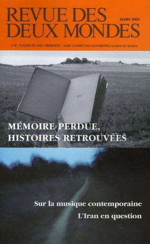 Carlo de Tricornot de Rose et Xavier Boniface - Revue des deux Mondes N° 3, Mars 2006 : Mémoire perdue, histoires retrouvées.