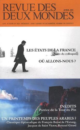Michel Crépu - Revue des deux Mondes N° 4, Avril 2011 : Les états de la France, où allons-nous ? ; Un printemps des peuples arabes ?.