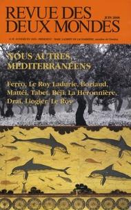 Frédéric Verger et Jacques Bille - Revue des deux Mondes N° 6, Juin 2008 : Nous autres, Méditerranéens.