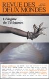 Luc Fraisse et Adrien Le Bihan - Revue des deux Mondes N° 7-8 Juillet-Août : L'énigme de l'élégance.