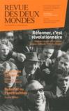 Hélène Carrère d'Encausse et Jacques Julliard - Revue des deux Mondes Octobre-novembre 201 : Réformer, c'est révolutionnaire.