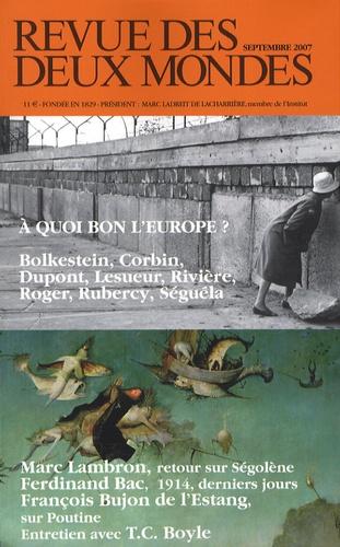 Frits Bolkestein - Revue des deux Mondes Septembre 2007 : A quoi bon l'Europe ?.
