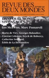 Ian McEwan et Marc Fumaroli - Revue des deux Mondes Septembre 2008 : Dans quel monde vivons-nous ?.