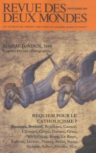 Michel Crépu et Philippe Sollers - Revue des deux Mondes Septembre 2010 : Requiem pour le catholicisme ?.