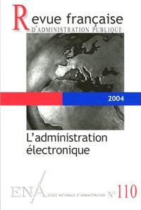 Herbert Maisl et Bertrand Du Marais - Revue française d'administration publique N° 110/2004 : L'administration électronique.