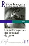Didier Tabuteau et Patrick Hassenteufel - Revue française d'administration publique N° 113, 2005 : Les métamorphoses des politiques de santé.