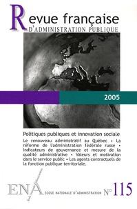 Marie-Christine Meininger - Revue française d'administration publique N° 115/2005 : Politiques publiques et innovation sociale.