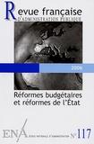 Michel Le Clainche et Alain Lambert - Revue française d'administration publique N° 117, 2006 : Réformes budgétaires et réformes de l'Etat.