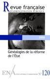 Marc-Olivier Baruch et Philippe Bezes - Revue française d'administration publique N° 120, 2006 : Généalogies de la réforme de l'Etat.