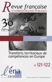 Nicole Belloubet-Frier et Luciano Vandelli - Revue française d'administration publique N° 121-122, 2007 : Transferts territoriaux de compétences en Europe.