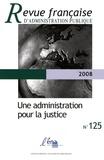 Jean-Paul Jean et Denis Salas - Revue française d'administration publique N° 125/2008 : Une administration pour la justice.