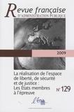 Jörg Monar - Revue française d'administration publique N° 129/2009 : La réalisation de l'espace de liberté, de sécurité et de justice : les Etats membres à l'épreuve.