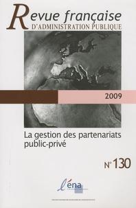 Bernard Boucault - Revue française d'administration publique N° 130/2009 : La gestion des partenariats public-privé.