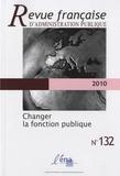 Gilles Jeannot et Luc Rouban - Revue française d'administration publique N° 132/2010 : Changer la fonction publique.