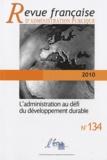 Bettina Laville - Revue française d'administration publique N° 134/2010 : L'administration au défi du développement durable.